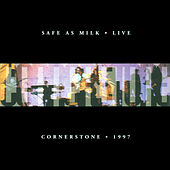 Safe As Milk (Live - Cornerstone 1997) by Michael Roe