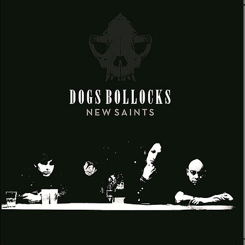 New Saints by Dogs Bollocks