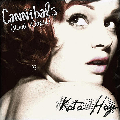 Cannibals (Real World) by Kata Hay