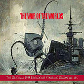 The War of the Worlds (The Original 1938 Broadcast) by Orson Welles