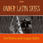 Under Latin Skies by Various Artists