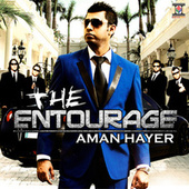 The Entourage by Aman Hayer