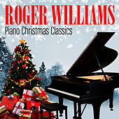 Piano Christmas Classics by Roger Williams
