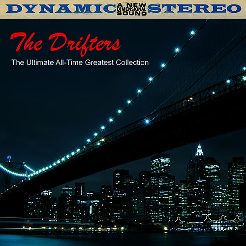 The Ultimate All-Time Greatest Collection by The Drifters