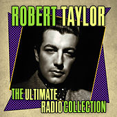 The Ultimate Radio Collection by Robert Taylor
