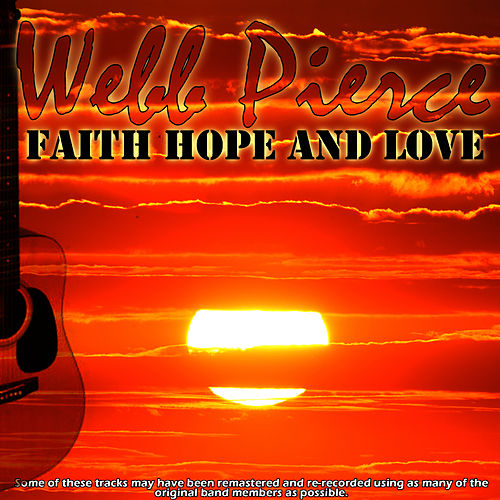 Faith Hope And Love by Webb Pierce