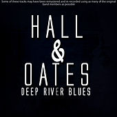 Deep River Blues by Hall & Oates