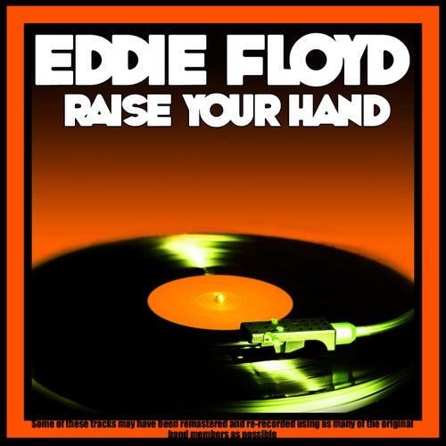 Raise Your Hand by Eddie Floyd