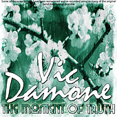 The Moment Of Truth by Vic Damone