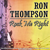 Rock Me Right by Ron Thompson
