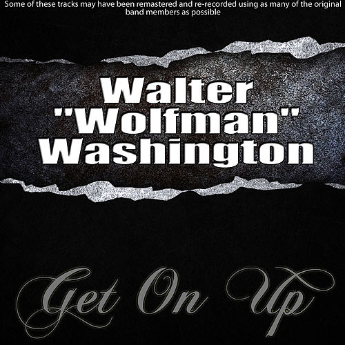 Get On Up by Walter 'Wolfman' Washington