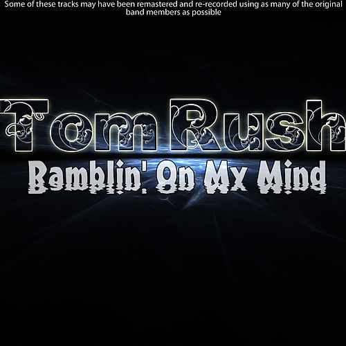Ramblin' On My Mind by Tom Rush