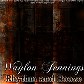 Rhythm and Booze by Waylon Jennings