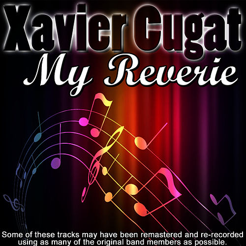 My Reverie by Xavier Cugat