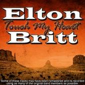 Touch My Heart by Elton Britt