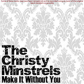 Make It With You by The Christy Minstrels