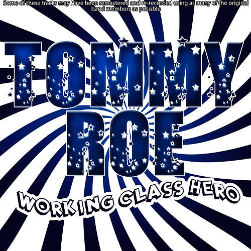 Working Class Hero by Tommy Roe