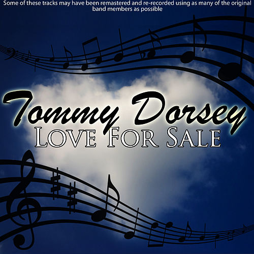 Love For Sale by Tommy Dorsey