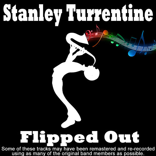 Flipped Out by Stanley Turrentine