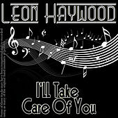 I'll Take Care Of You by Leon Haywood