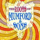 The Roots Of Mumford & Sons von Various Artists