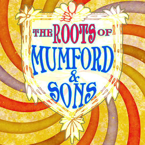 The Roots Of Mumford & Sons by Various Artists