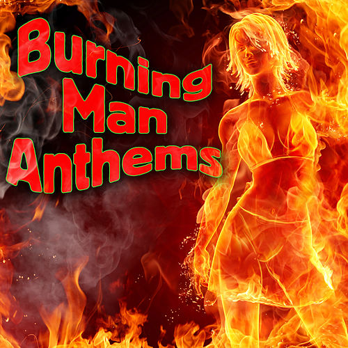 Burning Man Anthems by Various Artists