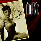 Love Me Or Leave Me by Lena Horne