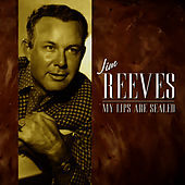My Lips Are Sealed by Jim Reeves