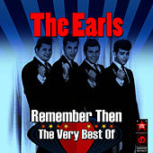 Remember Then - The Very Best Of by The Earls