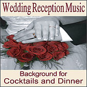 Wedding Reception Music: Instrumentals for Cocktail and Wedding Dinners, Wedding Songs, Music for Weddings, Grooms Dinner, Wedding Shower by Wedding Music Artists