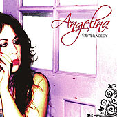 My Tragedy by Angelina