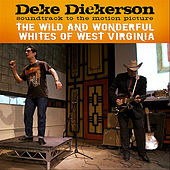 Soundtrack Album: The Wild And Wonderful Whites of West Virginia by Deke Dickerson