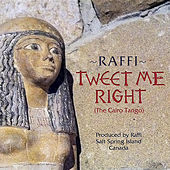 Tweet Me Right (The Cairo Tango) by Raffi
