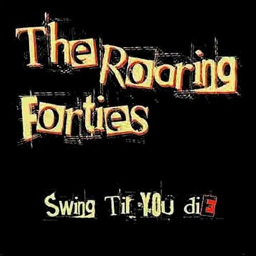Swing Till You Die by The Roaring Forties