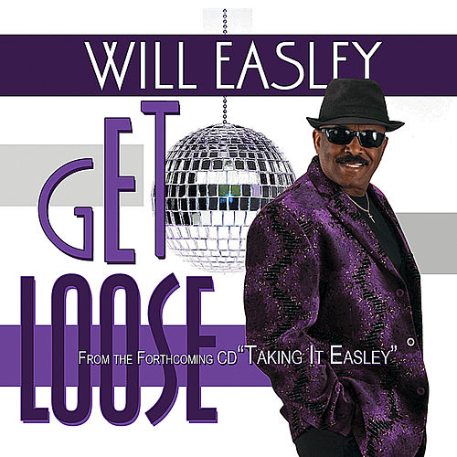 Get Loose by Will Easley