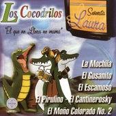 Senorita Laura, El Que No Llora No Mama by Cocodrilos