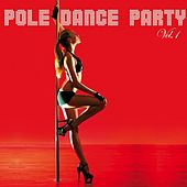 Pole Dance Party, Vol. 1 by Various Artists