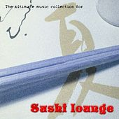 Sushi Lounge by Various Artists