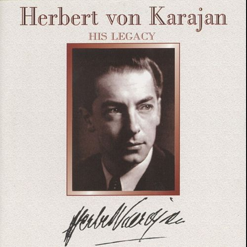 Herbert von Karajan : His Legacy by Various Artists