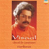 Visaal (Ghazals for Connoisseurs) by Hariharan
