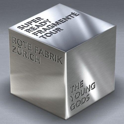 Super Ready / Fragmenté Tour - Rote Fabrik Zürich by The Young Gods