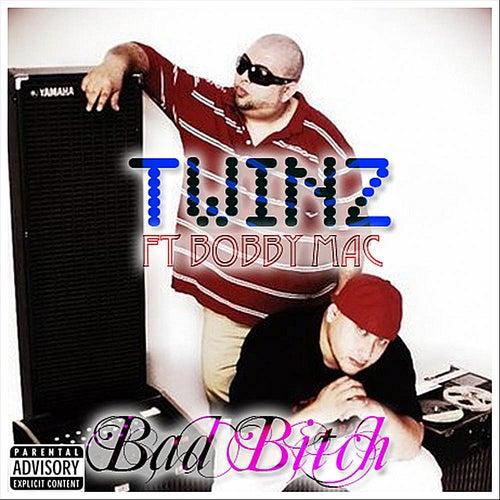 Bad Bitch (feat. Bobby Mac) by Twinz