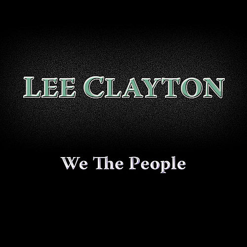 We the People by Lee Clayton