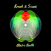 Electric Hustle by Kraak & Smaak