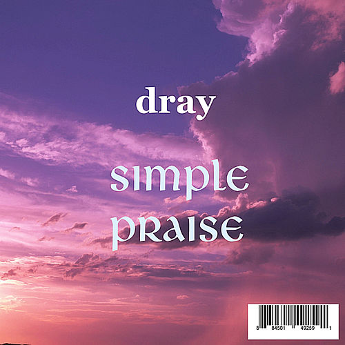 Simple Praise by D-Ray