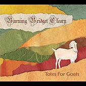 Totes for Goats by Burning Bridget Cleary
