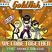 We Come Together (Remix) - Single by Goldfish