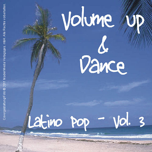 Volume Up & Dance - Latino Pop Vol. 3 by Various Artists
