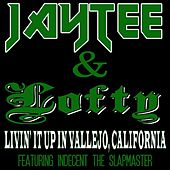 Livin' It Up In Vallejo, California by Jay Tee